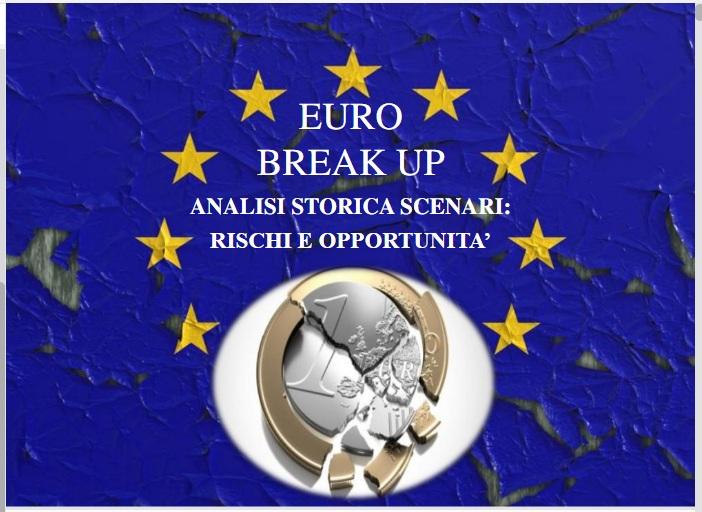 EURO BREAK UP: IL MOMENTO DELLA VERITA
