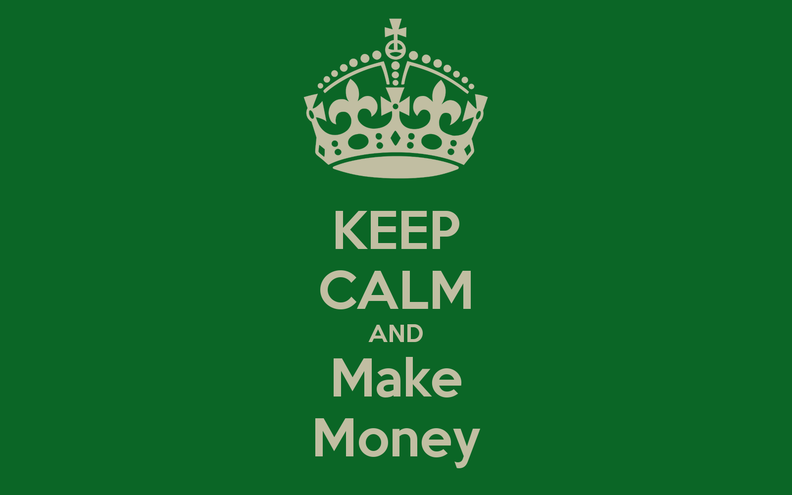 keep calm and make money